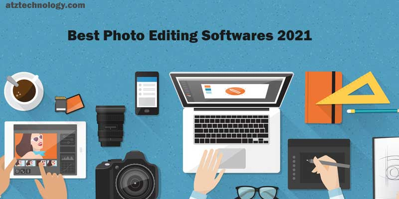 Best Photo Editing Softwares 2021