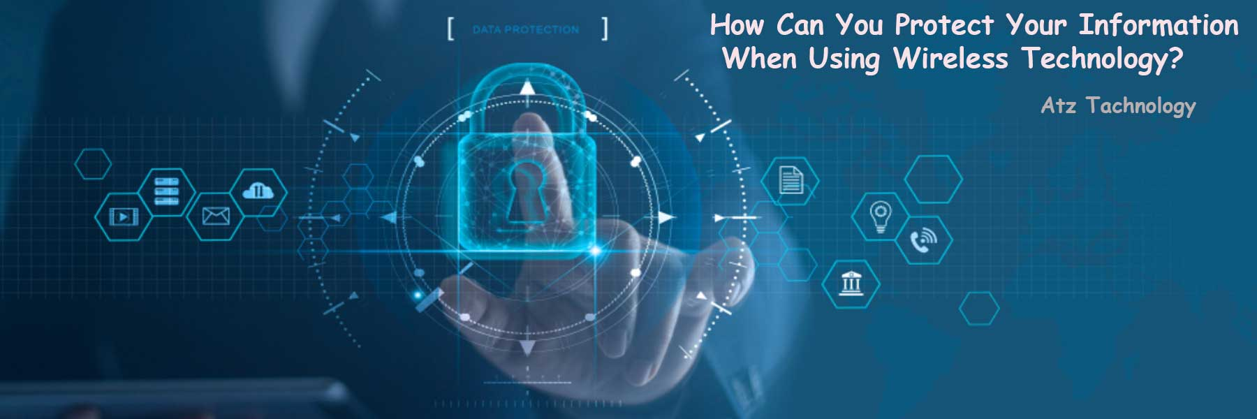 How Can You Protect Your Information When Using Wireless Technology