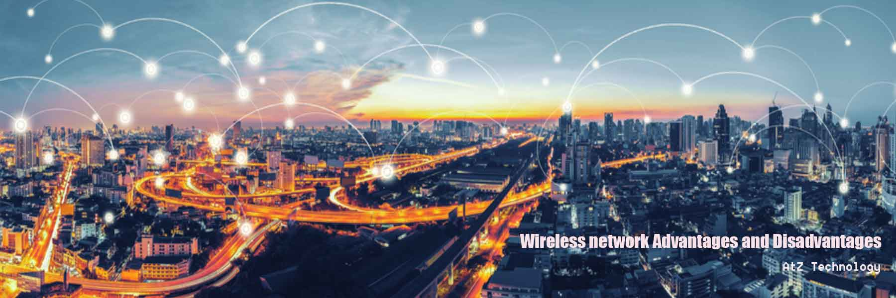 wireless network advantages and disadvantages
