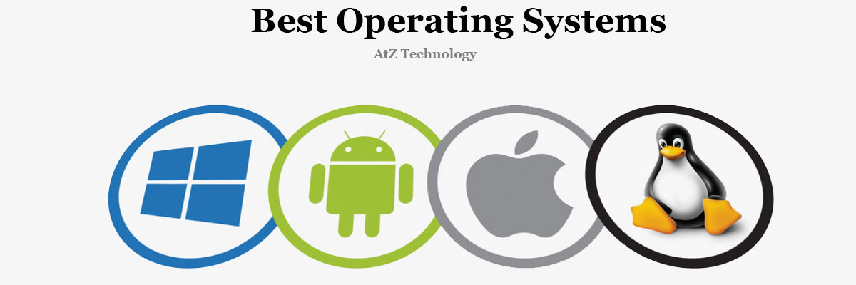 7 Best Operating Systems in Today's World