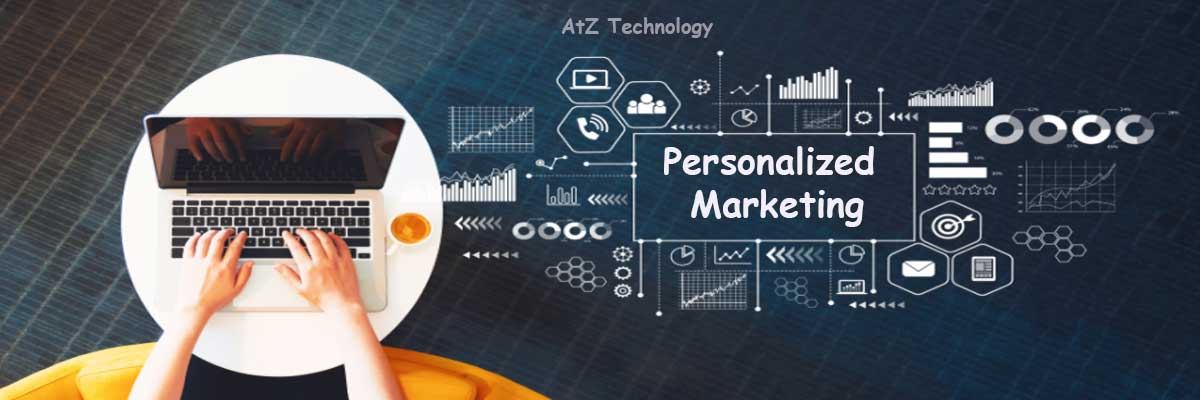 Personalized Marketing, Benefits, Challenges, Steps