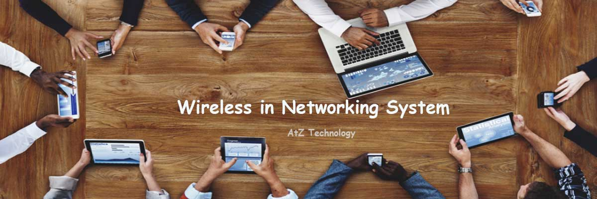 The Common Features of Wireless in Networking System