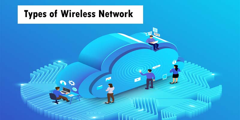 Types of Wireless Network