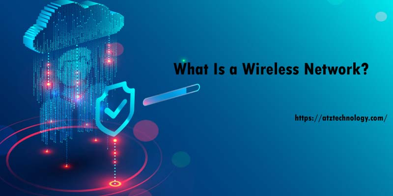 What is Wireless Network?