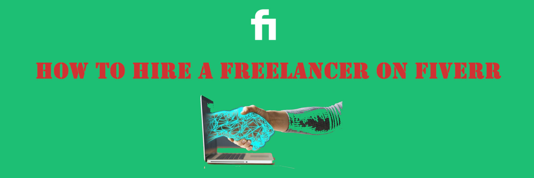 How to Hire a Freelancer on Fiverr