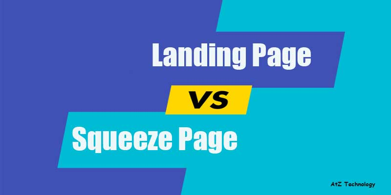 What is the Difference Between a Landing Page and a Squeeze Page?
