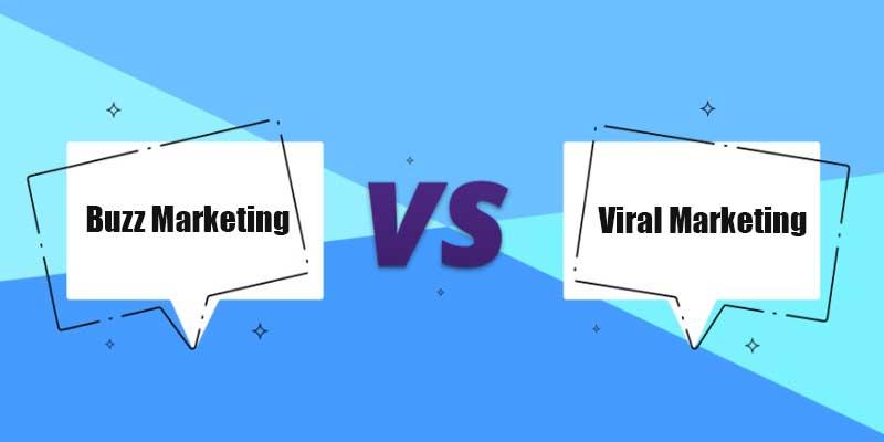 Buzz Marketing vs Viral marketing