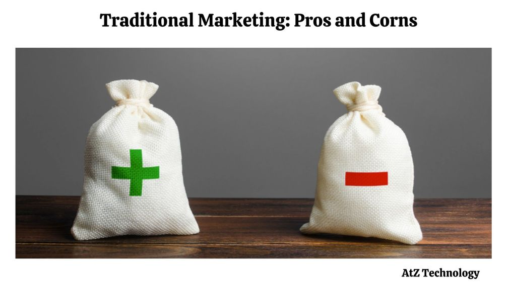 Traditional Marketing - Pros and Corns: Traditional Marketing