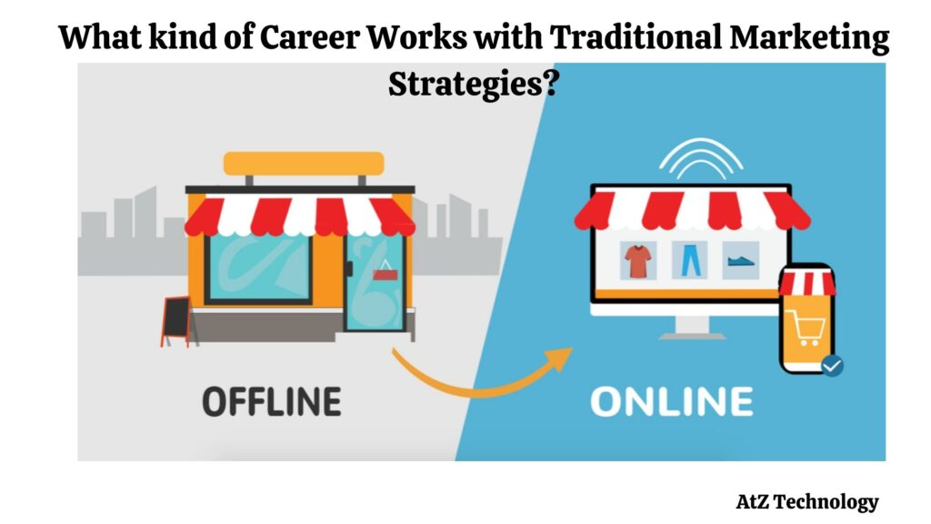 What kind of Career Works with Traditional Marketing Strategies?: Traditional Marketing