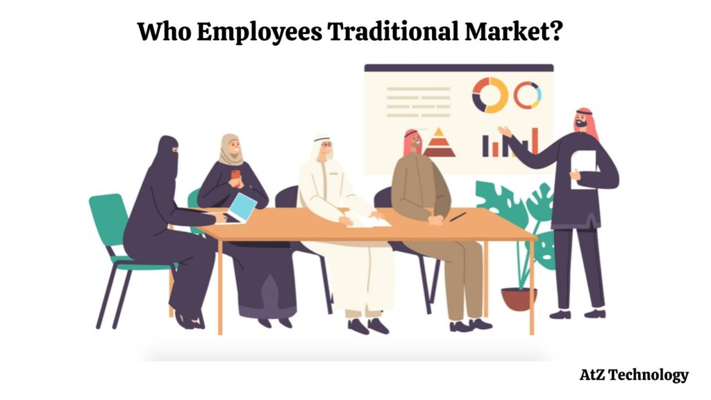 Who Employees Traditional Market?: Traditional Marketing